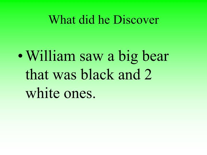 What did he Discover