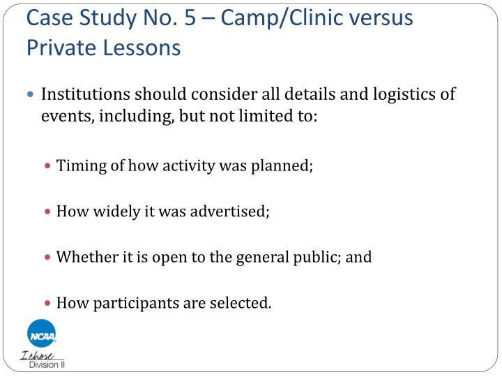 Case Study No. 5 – Camp/Clinic versus Private Lessons