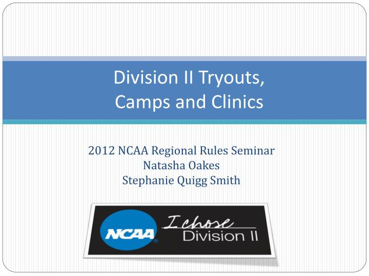 Division ii tryouts camps and clinics