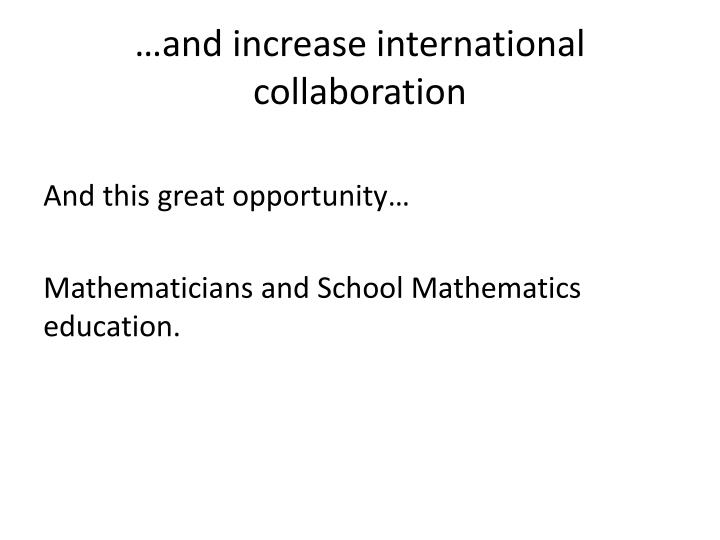 …and increase international collaboration