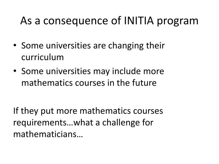 As a consequence of INITIA program