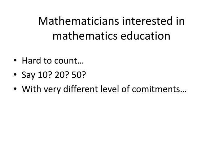 Mathematicians interested in mathematics education
