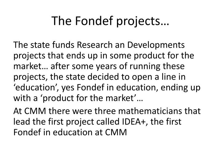 The Fondef projects…