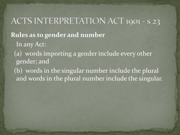 ACTS INTERPRETATION ACT 1901 - s 23