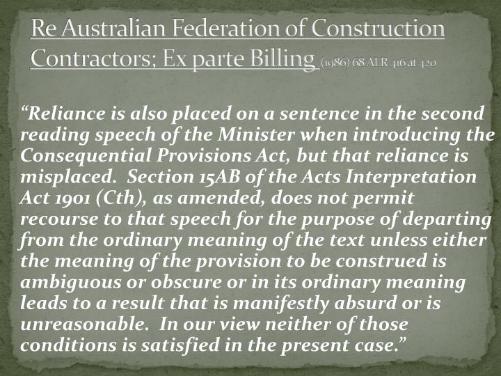 Re Australian Federation of Construction Contractors; Ex parte Billing