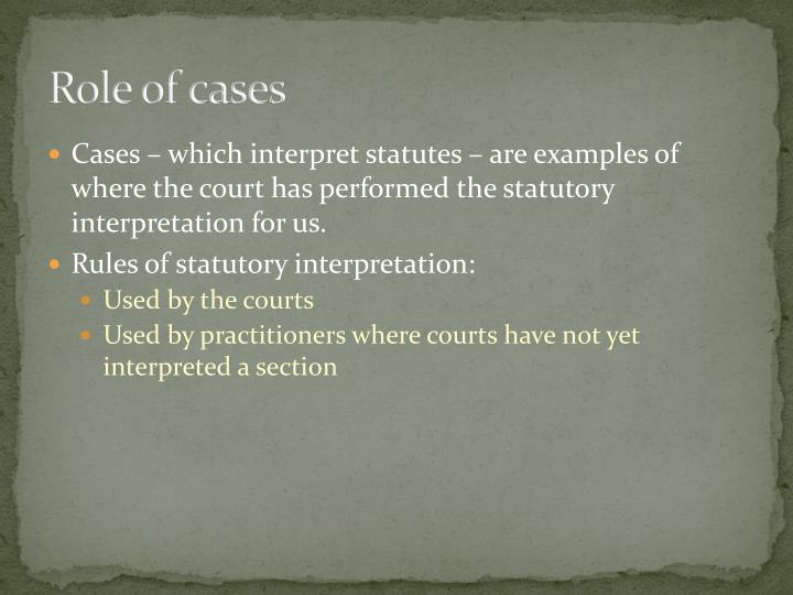 Role of cases
