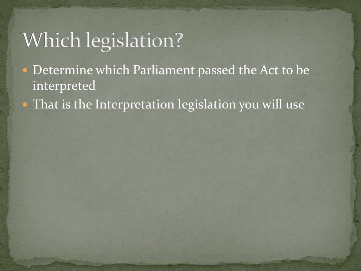 Which legislation?