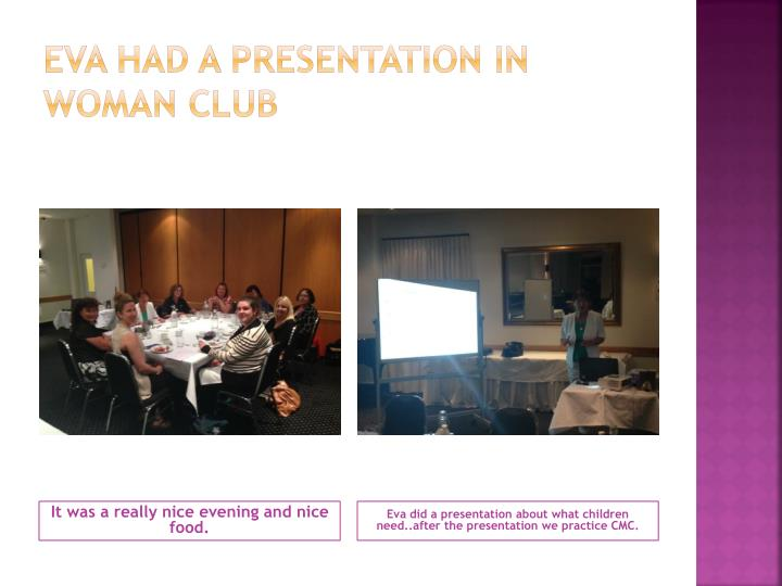Eva had a presentation in woman club