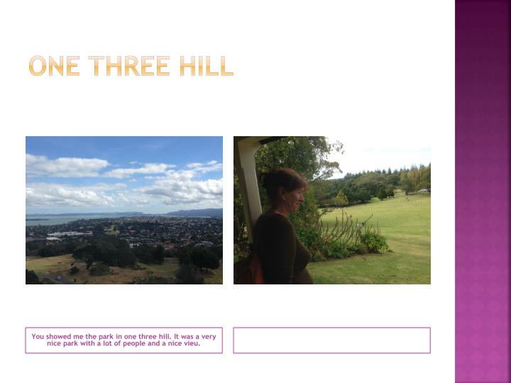 One three hill