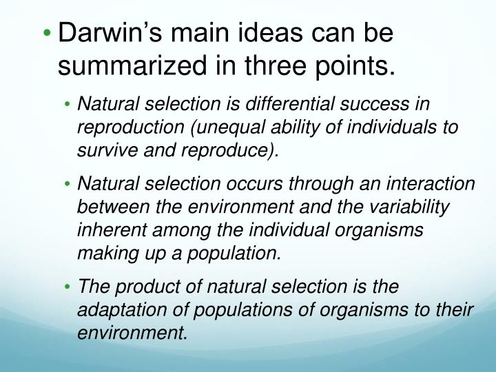 Darwin's main ideas can be summarized in three points.