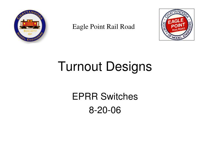 Turnout designs