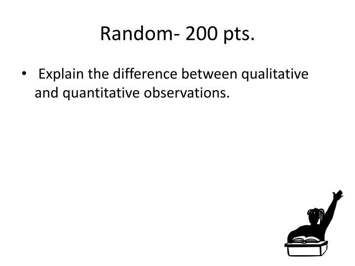 Random- 200 pts.
