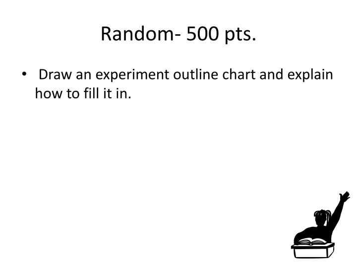 Random- 500 pts.