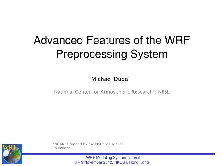 Advanced Features of the WRF