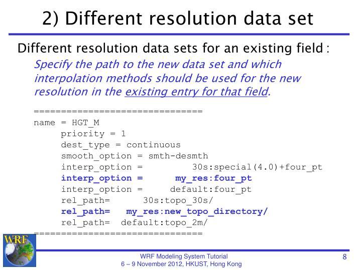 2) Different resolution data set
