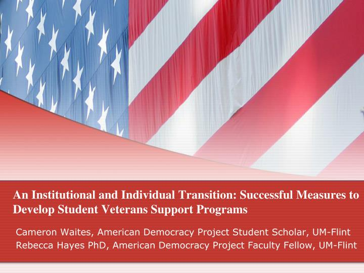 An Institutional and Individual Transition: Successful Measures to Develop Student Veterans Support ...