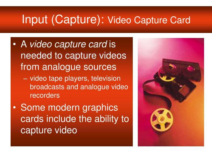 Input (Capture):