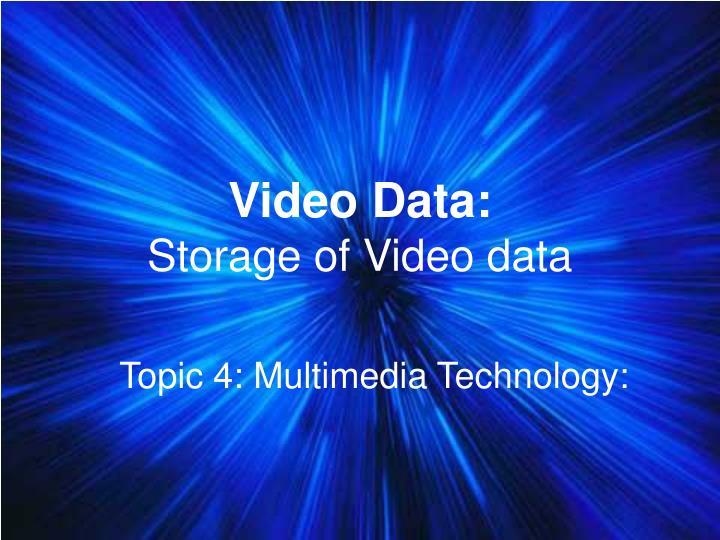 Video Data: