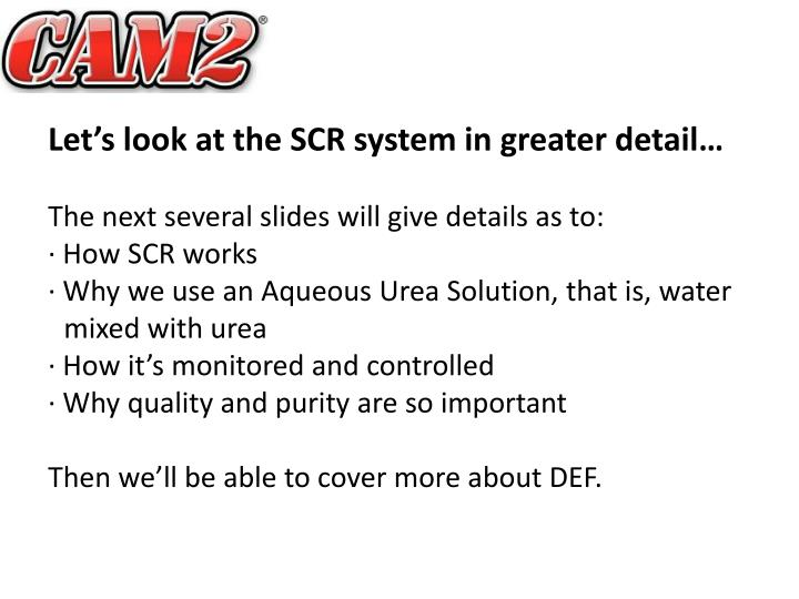 Let's look at the SCR system in greater detail…