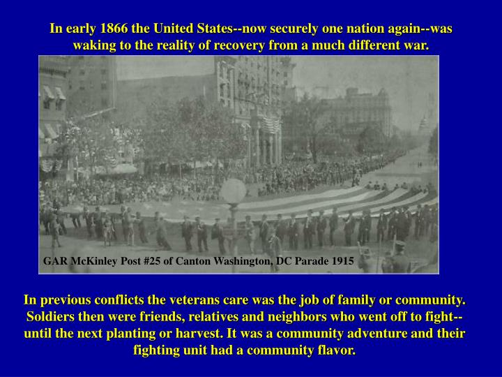 In early 1866 the United States--now securely one nation again--was waking to the reality of recovery from a much different war.