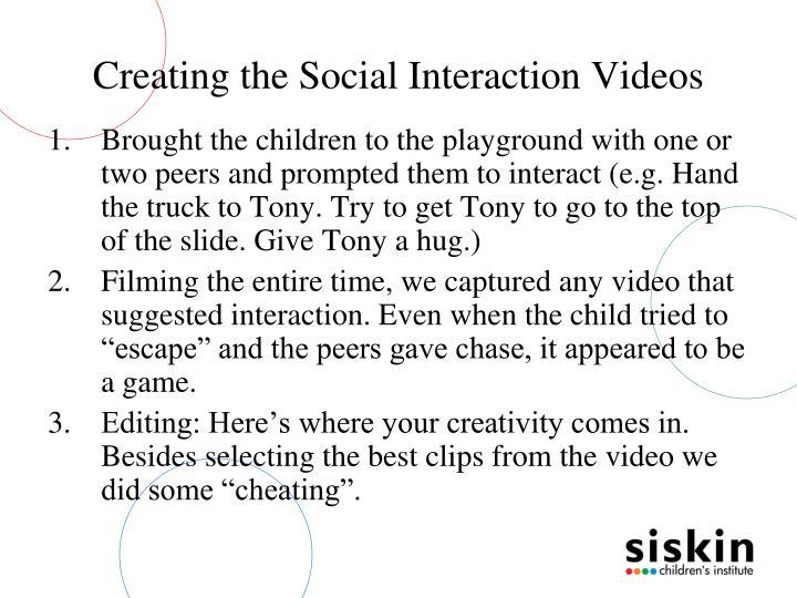 Creating the Social Interaction Videos
