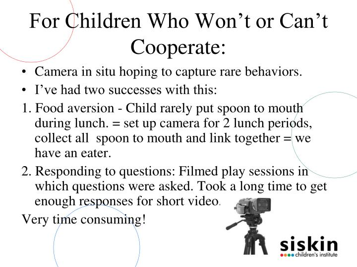 For Children Who Won't or Can't Cooperate: