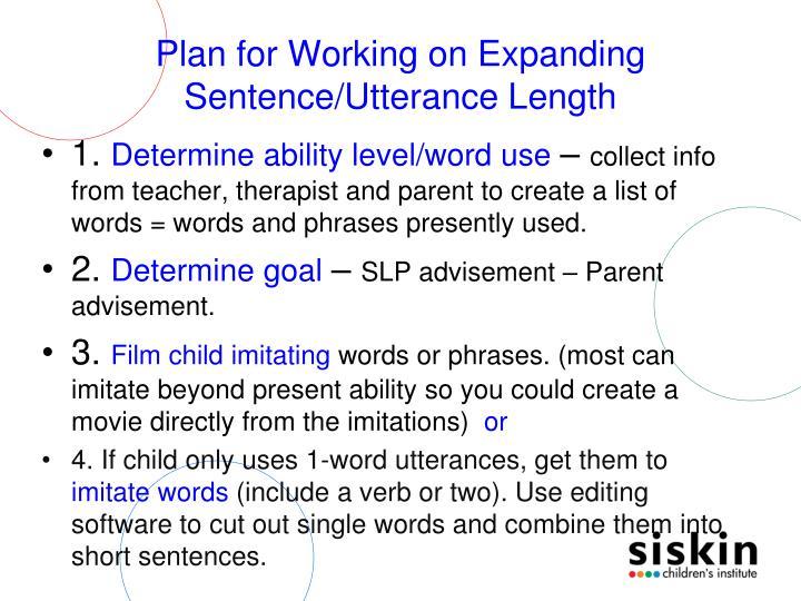 Plan for Working on Expanding Sentence/Utterance Length