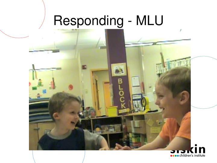 Responding - MLU