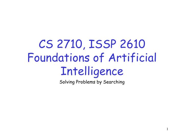 Cs 2710 issp 2610 foundations of artificial intelligence