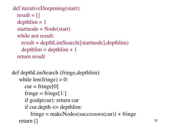 def iterativeDeepening(start):