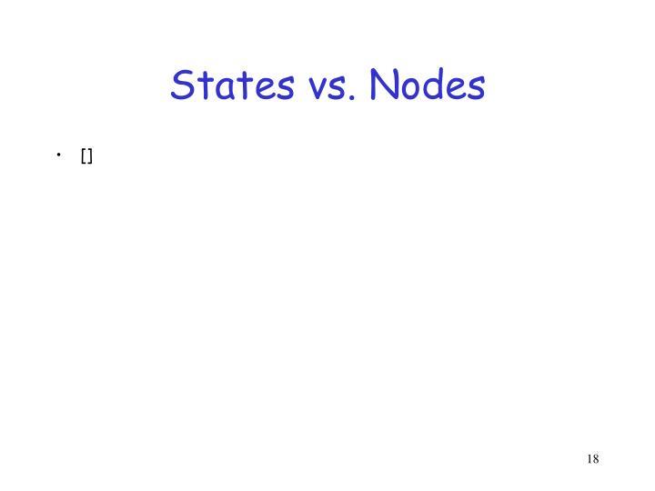 States vs. Nodes