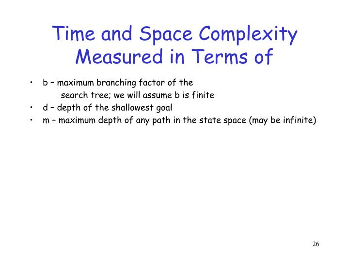 Time and Space Complexity Measured in Terms of