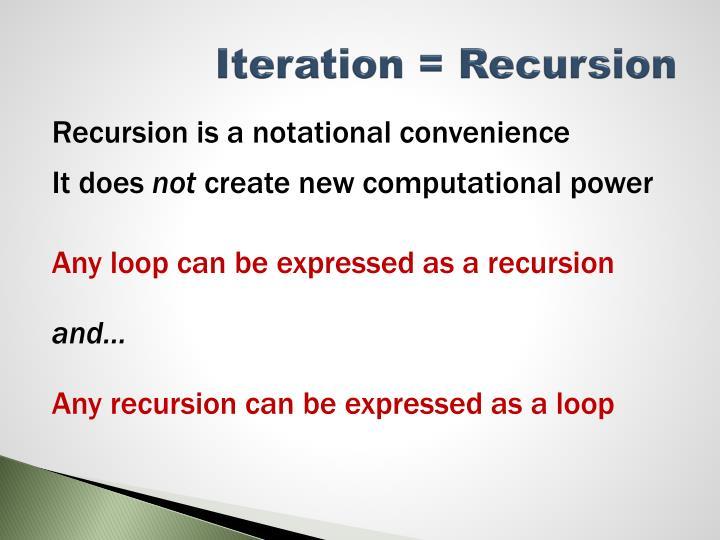 Iteration = Recursion