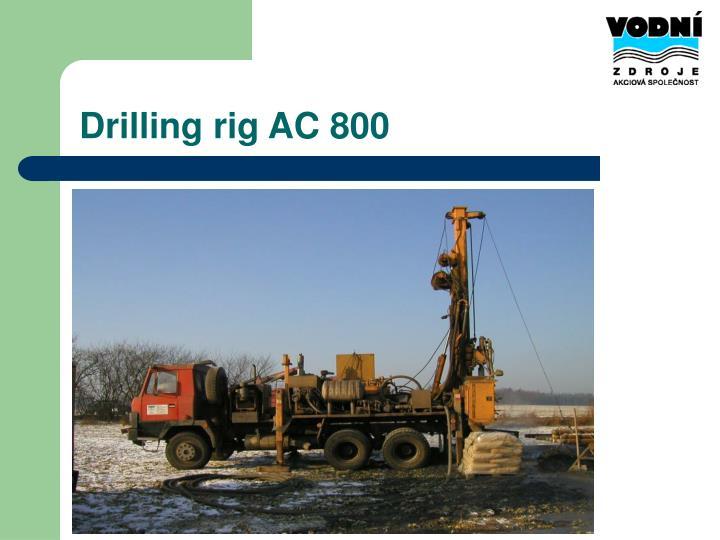 Drilling rig AC 800