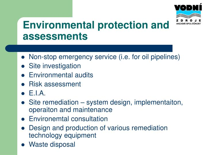 Environmental protection and assessments