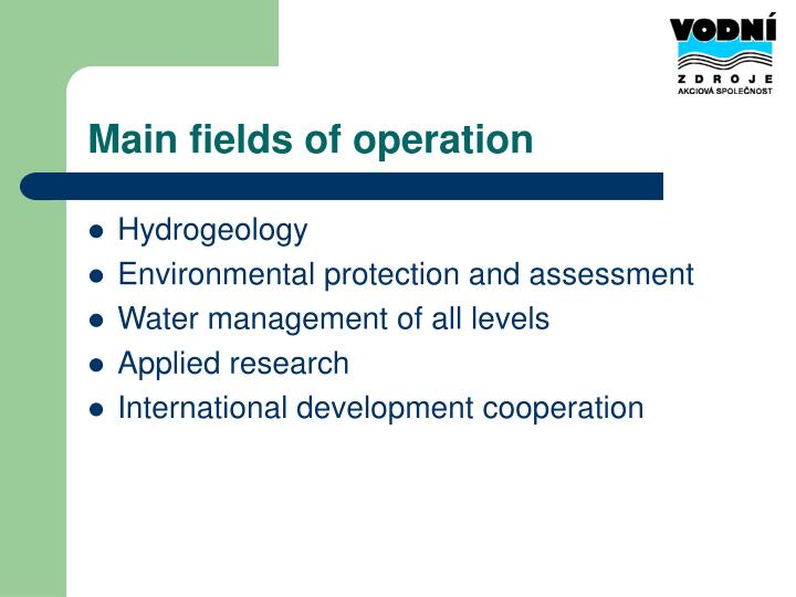 Main fields of operation