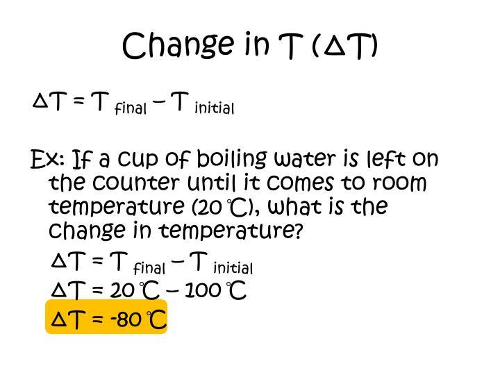 Change in T (∆T)