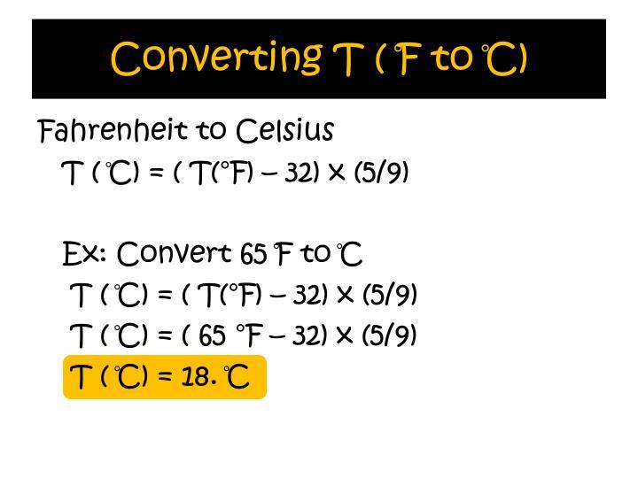 Converting T ( ̊F to ̊C)