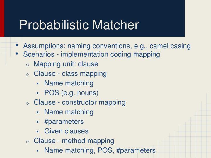 Probabilistic Matcher