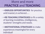 more and more practice and teaching