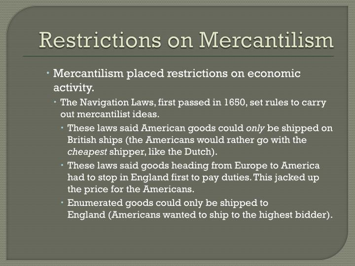 Restrictions on Mercantilism