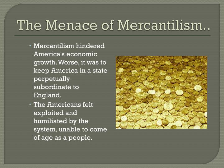 The Menace of Mercantilism..