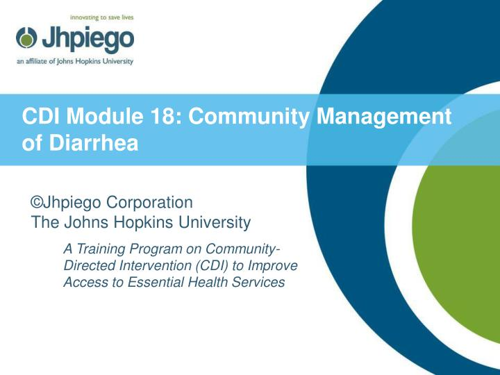 Cdi module 18 community management of diarrhea