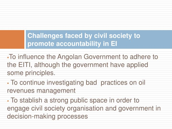 Challenges faced by civil society to promote accountability in EI