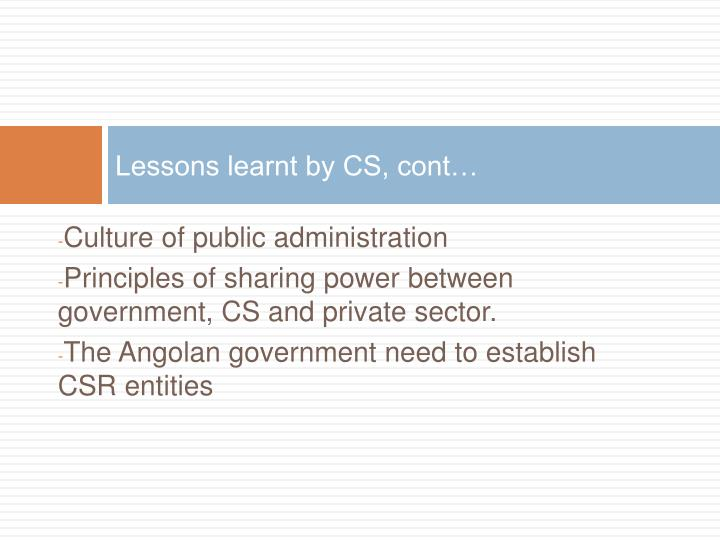 Lessons learnt by CS, cont…
