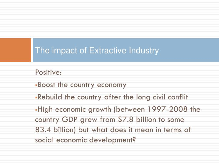 The impact of Extractive Industry