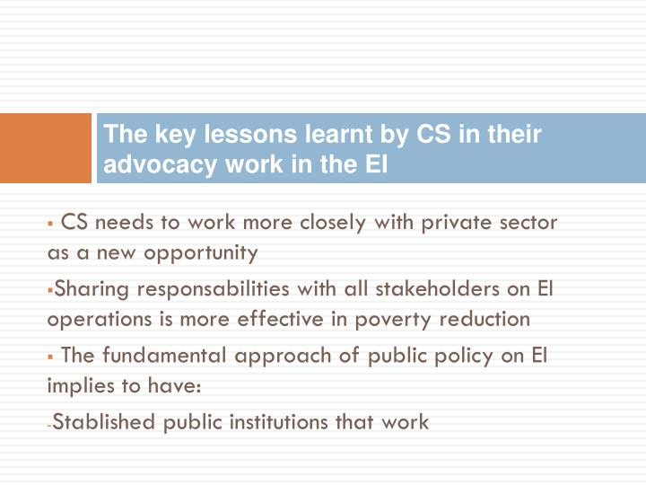 The key lessons learnt by CS in their advocacy work in the EI