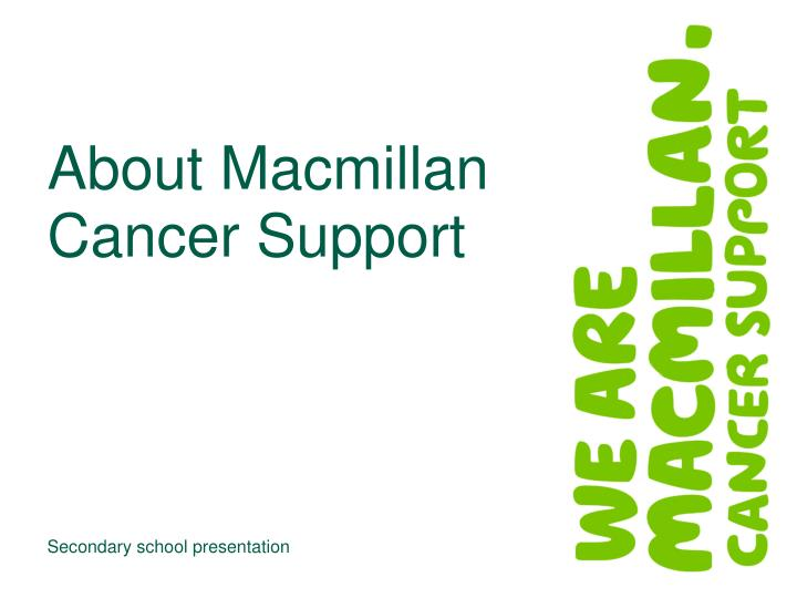 About macmillan cancer support
