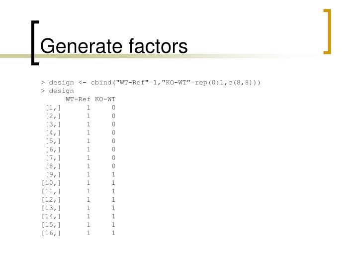 Generate factors