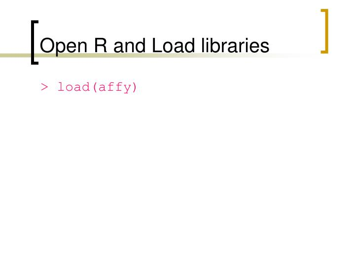 Open R and Load libraries